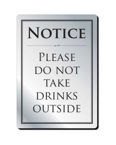 Do Not Take Drinks Outside Notice (No Frame)